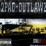 2Pac + Outlawz: Still I Rise