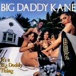 It's A Big Daddy Kane Thing