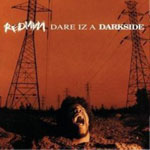 Dare Iz A Darkside (1994)