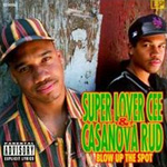 Blow Up The Spot (1993) / Super Lover Cee & Casanova Rud