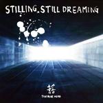 Stilling Still Dreaming