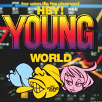 Hey! Young World